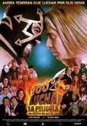 Ver Película 100 % Lucha, La Pelicula  (2008)