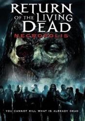El Regreso de los Muertos Vivientes 4 : Necropolis