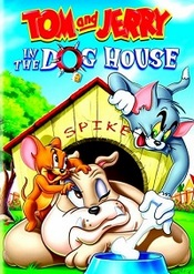 Tom y Jerry en la casa de perro