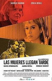 Ver Película Las mujeres llegan tarde (2012)