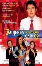 Ver Película 7 mujeres, 1 homosexual y Carlos (2004)