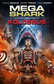 Ver Pelicula Mega Shark vs. Kolossus (2015)