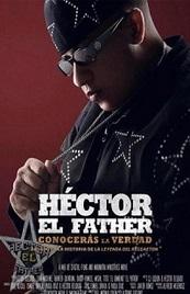 Ver Película Héctor el Father: Conocerás la Verdad (2018)