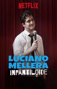 Ver Película Luciano Mellera: Infantiloide (2018)