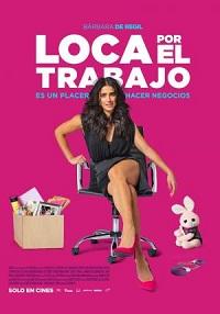 Ver Película Loca por el trabajo (2018)