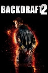Ver Pelicula Backdraft 2 HD-Rip - 4k (2017)