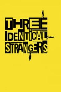 Tres idénticos desconocidos