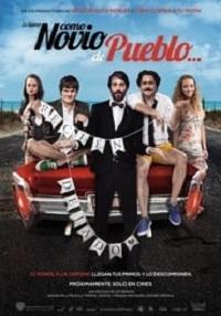 Ver Película Como Novio de Pueblo (2019)