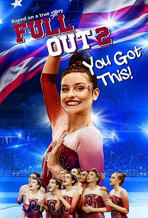 Ver Película Full Out 2: You Got This! (2020)