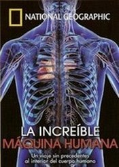 National Geographic  La Increible Maquina Humana