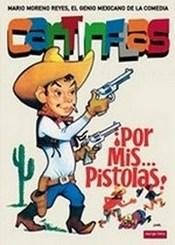 Cantinflas Por mis Pistolas