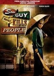 Ver Película Some Guy Who Kills People (2011)
