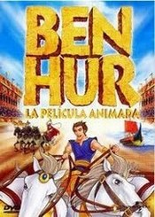 Ben Hur la pelicula animada