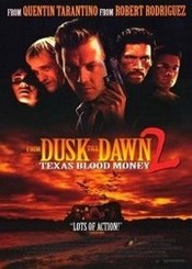 Ver Pel�cula Abierto hasta el amanecer 2: Texas Blood Money (1999)