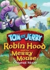 Tom y Jerry: Robin Hood y el rat�n de Sherwood
