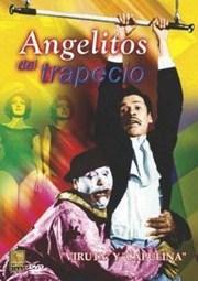 Viruta y Capulina: Angelitos del trapecio