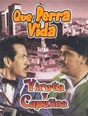 Ver Película Viruta y Capulina: Que perra vida (1962)