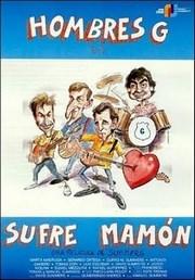 Ver Película Hombres G: Sufre, Mamon (1987)