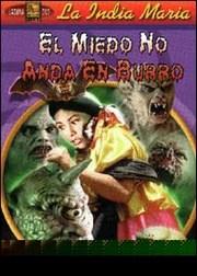 Ver Película La India Maria El Miedo No Anda En Burro (1973)