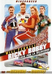 Ricky Bobby: Loco Por La Velocidad
