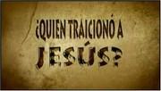 Quien Traiciono A Jesus