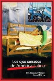 Los Ojos Cerrados de America Latina